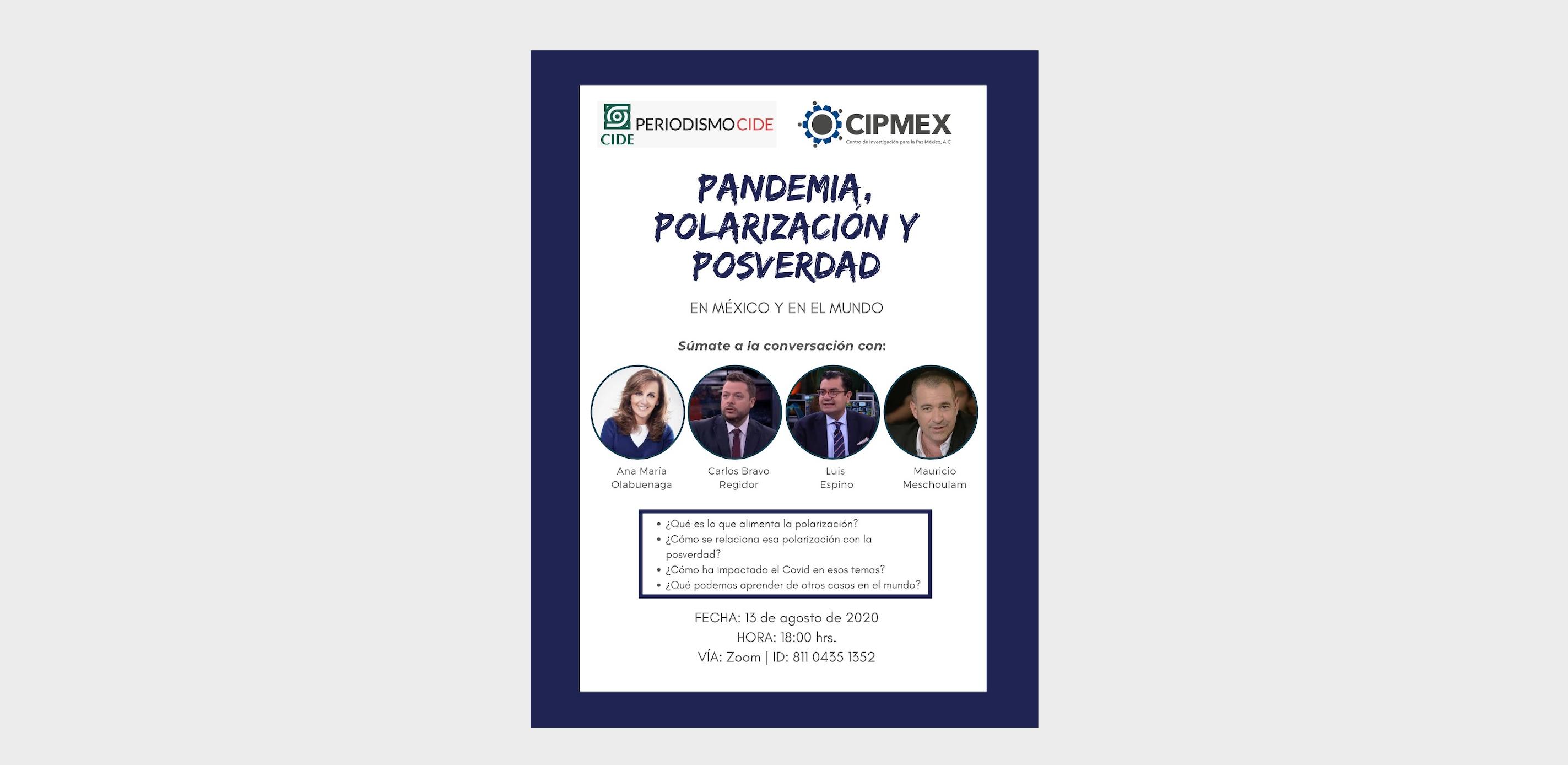 CIPMEX participó en la plática de Pandemia, Polarización y Posverdad en México y en el Mundo, junto con CIDE periodismo