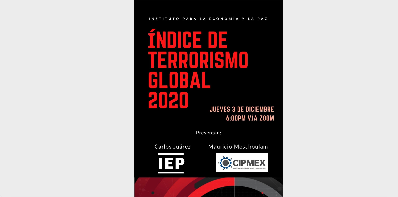 El Director de CIPMEX, Mauricio Meschoulam, participó en la presentación del «Índice de Terrorismo Global 2020»
